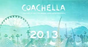 Coachella 2013 - The Best Music Festivals