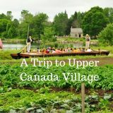 A Trip to Upper Canada Village – An Unforgettable Experience