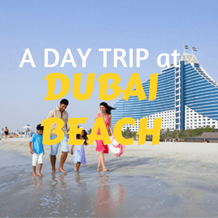 A Day Trip at Dubai Beach
